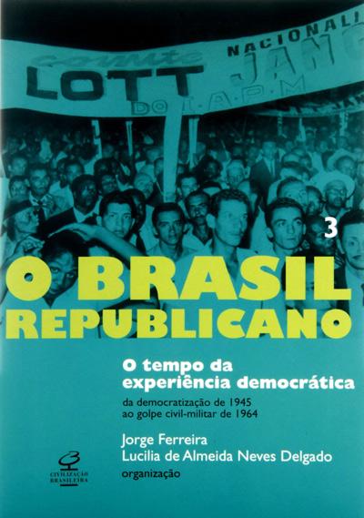 O Brasil Republicano (Jorge Ferreira)