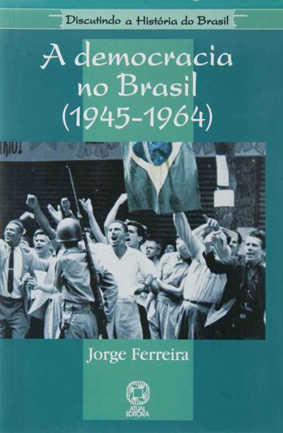 A Democracia no Brasil (Jorge Ferreira)