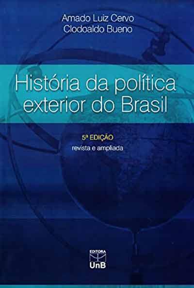 História da Política Exterior do Brasil (Amado Cervo e Clodoaldo Bueno)