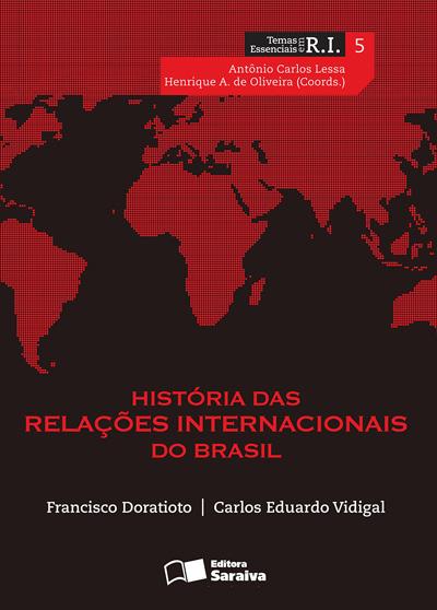 História das Relações Internacionais do Brasil (Francisco Doratioto e Carlos Vidigal)