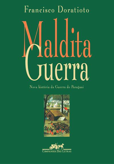 Maldita Guerra (Francisco Doratioto)