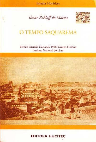 O Tempo Saquarema (Ilmar Rohloff de Mattos)