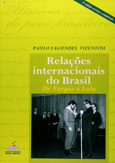 Relações Internacionais do Brasil - De Vargas a Lula