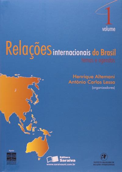 Relações Internacionais do Brasil - Temas e Agendas (Volume 1)