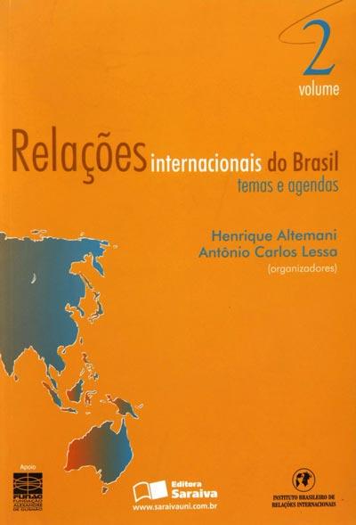 Relações Internacionais do Brasil - Temas e Agendas (Volume 2)